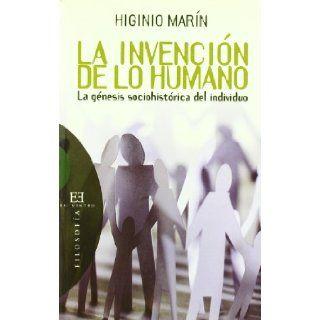 La Invencion De Lo Humano/ The Human Invention: La Genesis Sociohistorica Del Individuo (Spanish Edition): Higinio Marin Pedreno: 9788474908664: Books