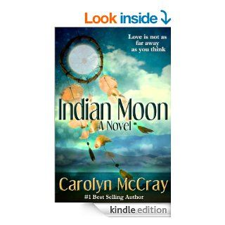 Indian Moon: Love Isn't As Far Away As You Think (Real RomanceFor the Rest of Us)   Kindle edition by Carolyn McCray. Mystery & Suspense Romance Kindle eBooks @ .