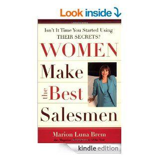 Women Make the Best Salesmen Isn't It Time You Started Using Their Secrets? eBook Marion Luna Brem Kindle Store