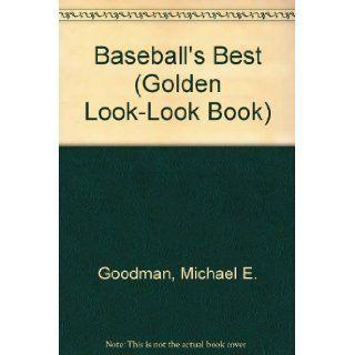 Baseball's Best (Golden Look Look Book) Michael E. Goodman 9780307617309  Kids' Books