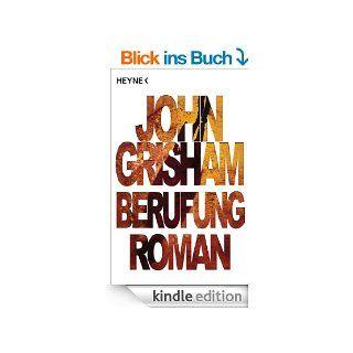 Berufung: Roman eBook: John Grisham, Bernhard Liesen, Bea Reiter, Kristiana Dorn Ruhl, Imke Walsh Araya: Kindle Shop