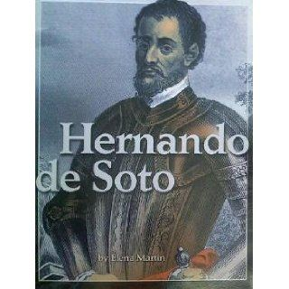 Hernando De Soto (Exploration, Colonization, and Settlement) Hm Ss: Elena Martin: 9780618482641: Books