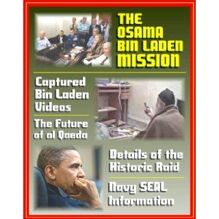 The Osama bin Laden Mission: Details of the Historic Raid ordered by President Barack Obama, Captured Videos, Navy SEAL Background Information, The Future of al Qaeda (Ringbound Book and DVD ROM): U.S. Government, Department of Defense, U.S. Navy: 97814220