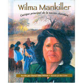 Wilma Mankiller: Cacique Principal De La Nacion Cherokee (Notas Biograficas: Nativos americanos): Darryl Babe Wilson: 9780813658148:  Kids' Books