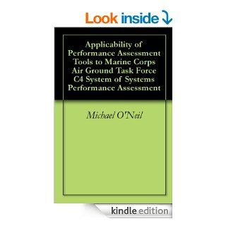 Applicability of Performance Assessment Tools to Marine Corps Air Ground Task Force C4 System of Systems Performance Assessment eBook: Michael O'Neil: Kindle Store