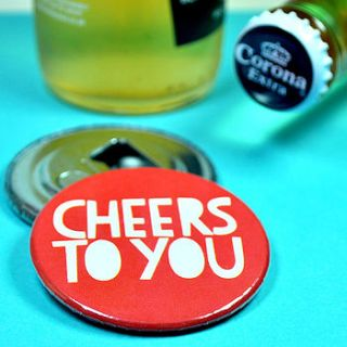 'cheers to you' magnetic bottle opener by bread & jam