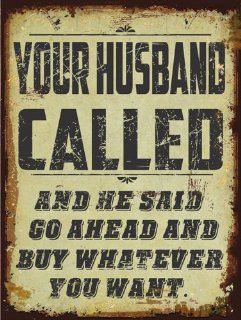 Your Husband Called Metal Sign, Humerous Marital Repartee, Gameroom, Den Decor