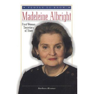 Madeleine Albright First Woman Secretary of State (People to Know) Barbara Kramer 9780766011434  Children's Books