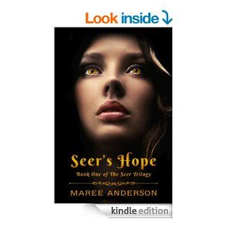 Seer's Hope (Book One of The Seer Trilogy)   Kindle edition by Maree Anderson. Science Fiction & Fantasy Kindle eBooks @ .