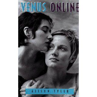 Venus Online: Alison Tyler: 9781563335211: Books