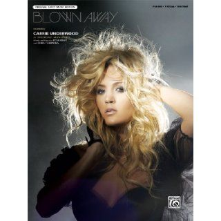 Blown Away: Piano/Vocal/Guitar (Sheet) (Original Sheet Music Edition): Josh Kear, Chris Tompkins, Carrie Underwood: 9780739094037: Books