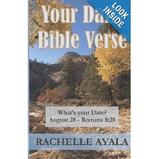 Your Daily Bible Verse 366 Verses Correlated by Month and Day Rachelle Ayala 9781478362845 Books