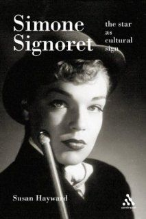 Simone Signoret The Star as Cultural Sign (9780826413949) Susan Hayward Books