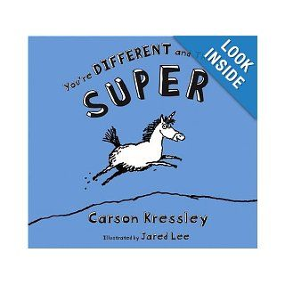 You're Different and That's Super: Carson Kressley, Jared Lee: 9781416900702: Books