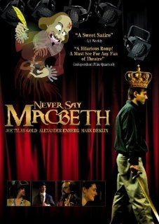 Never Say Macbeth: Gregory G. Giles, Alexander Enberg, Mark Deklin, Mercedes Martinez, Joe Tyler Gold, Tammy Caplan, Tania Getty, Ilana Turner, Scott Conte, Richard Williamson, Bayard Crawley, Luis de Amechazurra, C.J. Prouty: Movies & TV