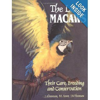 The Large Macaws: Their Care, Breeding, and Conservation: Joanne Abramson, Brian L. Speer, Jorgen B. Thomsen, Marsha Mello: 9780963596406: Books