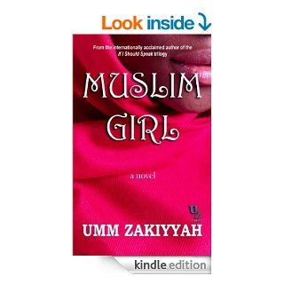 Muslim Girl eBook: Umm Zakiyyah: Kindle Store