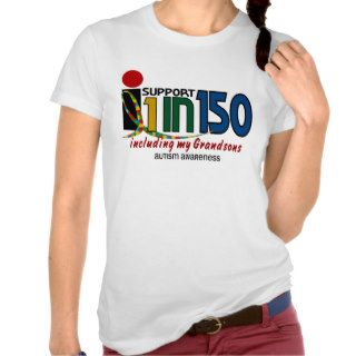 I Support 1 In 150 & My Grandsons AUTISM AWARENESS T shirt