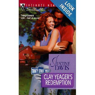 Clay Yeager'S Redemption (Trinity Street West) (Silhouette Intimate Moments) Justine Davis 9780373079261 Books