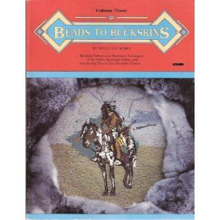 Beads to Buckskins Volume 3: Peggy Sue Henry: Books