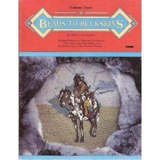 Beads to Buckskins Volume 3: Peggy Sue Henry: Books