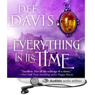 Everything in Its Time Time Travel Trilogy, Book 1 (Audible Audio Edition) Dee Davis, Ross Pendleton Books