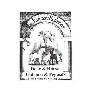 Whimsical Sewing Projects   Deer, Horse, Unicorn and Pegasus (Forest Friends and Fairy Tale Series) Pattern