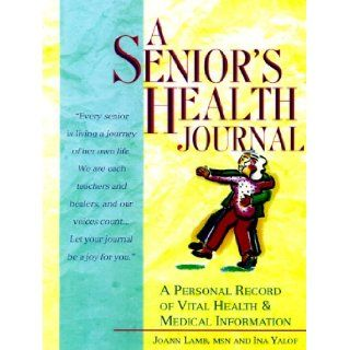 A Senior's Health Journal: A Personal Record of Vital Health & Medical Information: Joann Lamb, Ina Abrams: 9780312263881: Books