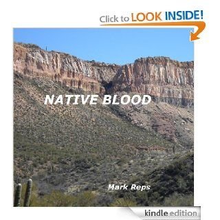 Native Blood (Small Town Sheriff With Big Time Trouble Book 1) eBook: Mark Reps: Kindle Store