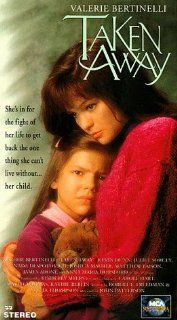 Taken Away [VHS]: Kimberly Adams Galligan, James Arone, Valerie Bertinelli, Susannah Blinkoff, Carlease Burke, David Byrd, Scott Campbell, Loretta Chandler, Michael Chieffo, James F. Dean, Nada Despotovich, Kevin Dunn, Paul Onorato, John Patterson, Stanley