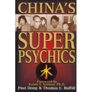 China's Super Psychics Paul Dong, Thomas E. Raffill, Ph. D. Karen S. Kramer 9781569247150 Books