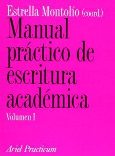 Manual Practico De Escritura Academica (9788434428676) Estrella Montolio Books