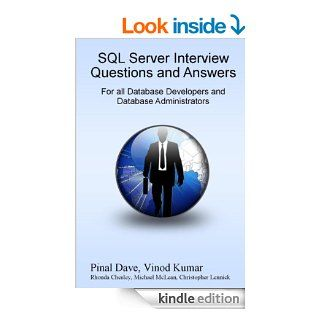SQL Server Interview Questions and Answers For All Database Developers and Developers Administrators eBook Pinal Dave, Vinod Kumar, Christopher Lennick, Michael McLean, Rhonda Chesley Kindle Store