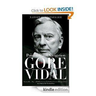 Point to Point Navigation   Kindle edition by Gore Vidal. Biographies & Memoirs Kindle eBooks @ .