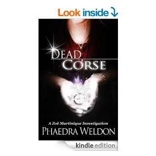Dead Corse: A Zo� Martinique Investigation   Kindle edition by Phaedra Weldon. Science Fiction & Fantasy Kindle eBooks @ .