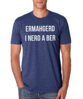 ERMAHGERD I NERD A BER. Beer Drinking T shirt by RoAcH: Clothing