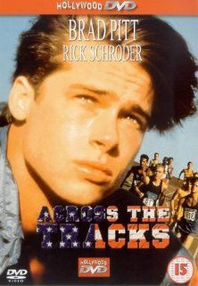 Across the Tracks: Ricky Schroder, Brad Pitt, Carrie Snodgress, David Anthony Marshall, Thomas Mikal Ford, John Linton, Cyril O'Reilly, Jack McGee, Annie Dylan, Bebe Drake, Kent Lipham, Jaime Gomez, Michael Delahoussaye, Sandy Tung, Farrel Levy, Dale R