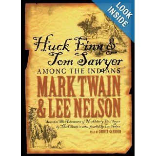 Huck Finn & Tom Sawyer Among the Indians Mark Twain, Lee Nelson, Grover Gardner 9780786189854 Books