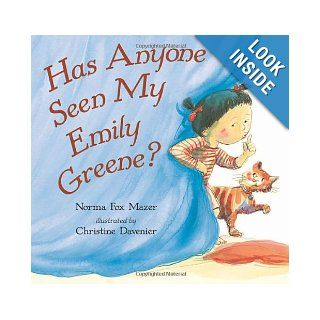 Has Anyone Seen My Emily Greene? Norma Fox Mazer, Christine Davenier 9780763613846  Children's Books