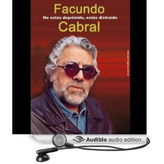 No estas Deprimido estas Distraido (Texto Completo) [You Aren't Depressed, You're Distracted ] (Audible Audio Edition) Facundo Cabral Books