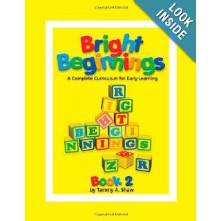 Bright Beginnings, Books 1 and 2, (2 Volume Set): Tammy Shaw: 9781589820791: Books