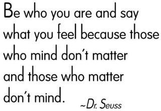 """WallStickerUSA Medium """"Be who you are and say what you feel because those who mind don't matter and those who matter don't mind. """"  Dr. Seuss Quote Saying Wall Sticker Decal Transfer Film 17x25   Nursery Wall Decor"""