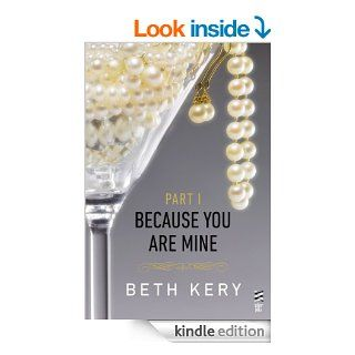 Because You Are Mine Part I Because You Tempt Me   Kindle edition by Beth Kery. Contemporary Romance Kindle eBooks @ .