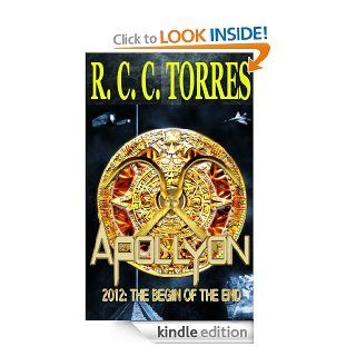 Apollyon 2012: The Begin of the End (Book 1)   Kindle edition by R. C. C. Torres. Mystery & Suspense Romance Kindle eBooks @ .