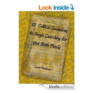 10 Critical Guidelines to Begin Searching for Your Birth Family eBook: Susan Beckman: Kindle Store