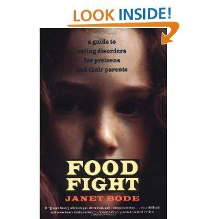 Food Fight: A Guide to Eating Disorders for Preteens and Their Parents: Janet Bode: 9780689810862:  Kids' Books