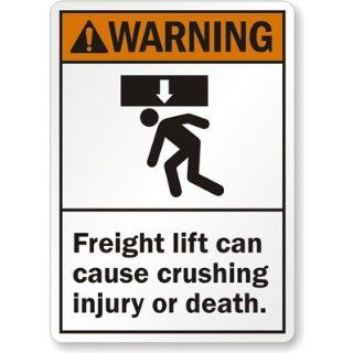 "Warning   Freight Lift Can Cause Crushing Injury Or Death., Aluminum Sign, 10"" x 7"": Industrial Warning Signs: Industrial & Scientific"