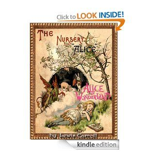 THE NURSERY ALICE : Alice in Wonderland Series CONTAINING TWENTY COLOURED ENLARGEMENTS WITH TEXT ADAPTED TO NURSERY READERS (Illustrated)   Kindle edition by LEWIS CARROLL, John Tenniel, E. GERTRUDE THOMSON. Science Fiction & Fantasy Kindle eBooks @ .
