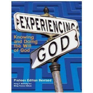 Experiencing God: Knowing and Doing the Will of God: Preteen Edition: Henry T. Blackaby, Mikey Thomas Oldham: 9781415828618:  Children's Books