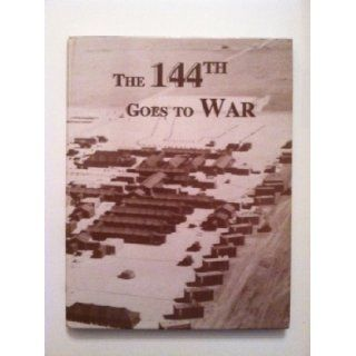 The 144th goes to war: An account of the 144th Evacuation Hospital, of the Utah National Guard, during Operation Desert Shield/Storm: A. J Walkowski: Books